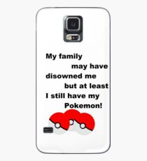 Disowned by my family, but pokemon Case/Skin for Samsung Galaxy