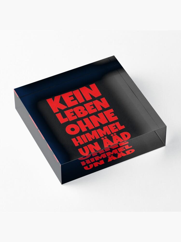 Alternative Ansicht von Kein Leben ohne Himmel un Ääd (Rot) Kölscher Spruch Acrylblock