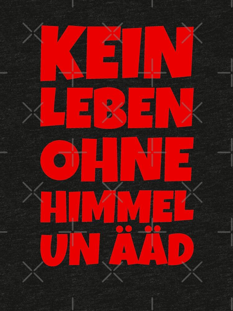 Kein Leben ohne Himmel un Ääd (Rot) Kölscher Spruch von theshirtshops