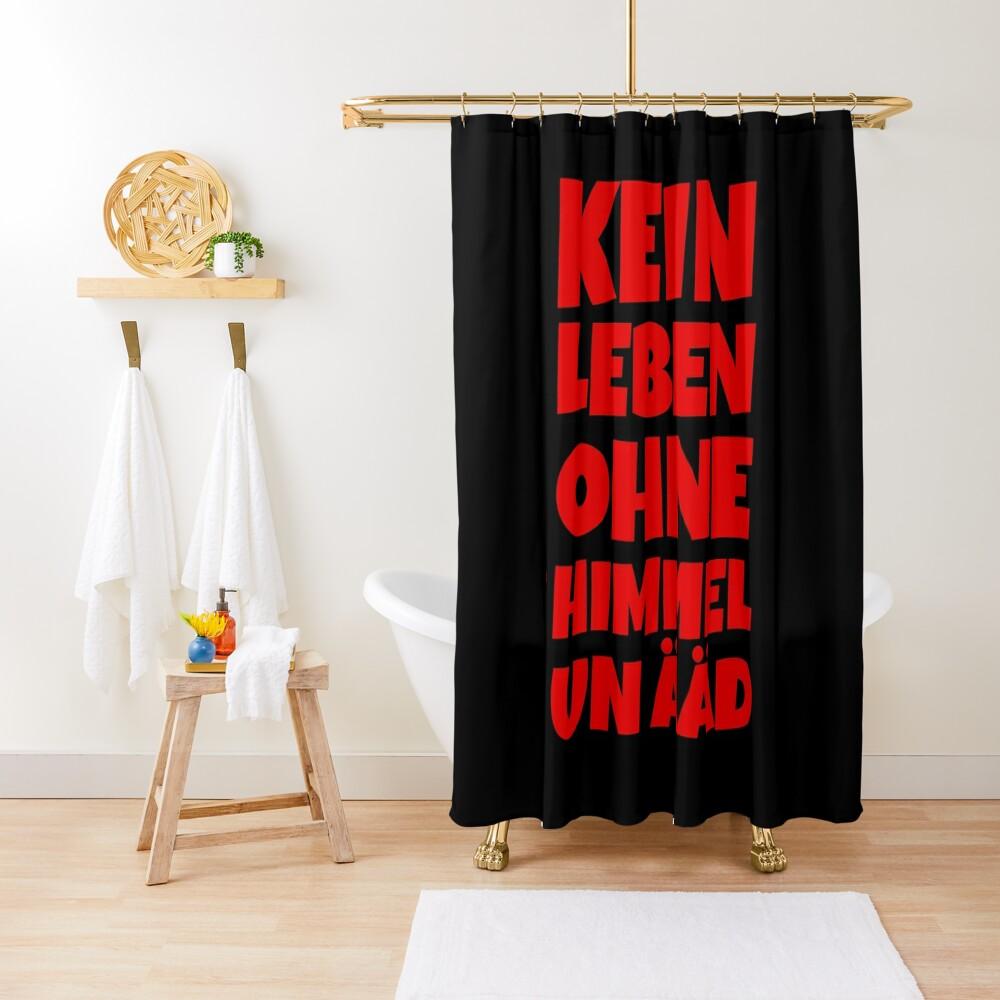 Kein Leben ohne Himmel un Ääd (Rot) Kölscher Spruch Duschvorhang