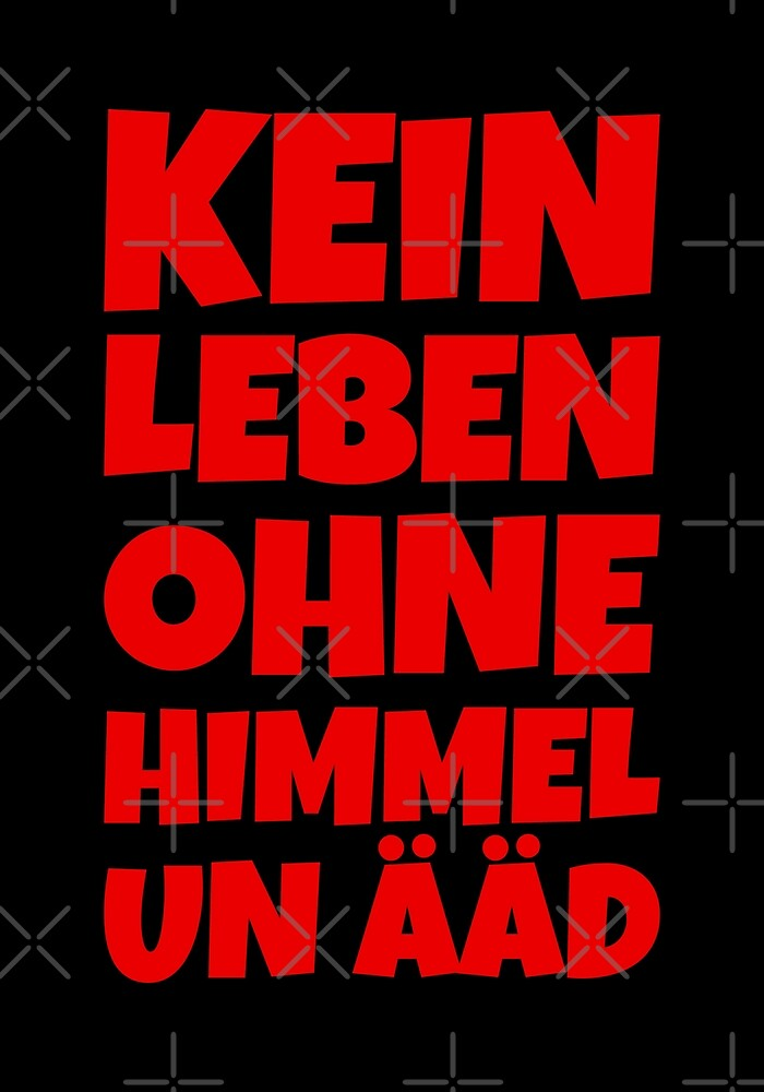 No life without heaven and evil (red) Kölscher saying by theshirtshops