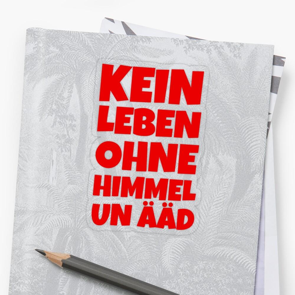 Kein Leben ohne Himmel un Ääd (Rot) Kölscher Spruch Sticker