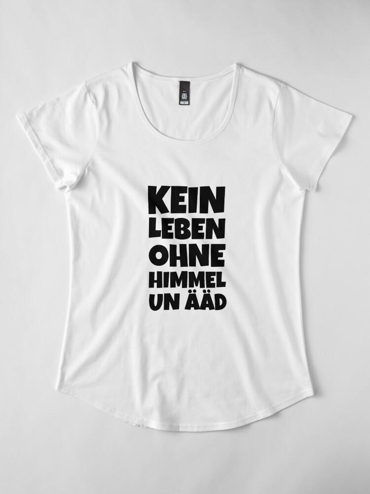 Alternative Ansicht von Kein Leben ohne Himmel un Ääd (Rot) Kölscher Spruch Premium Rundhals-Shirt