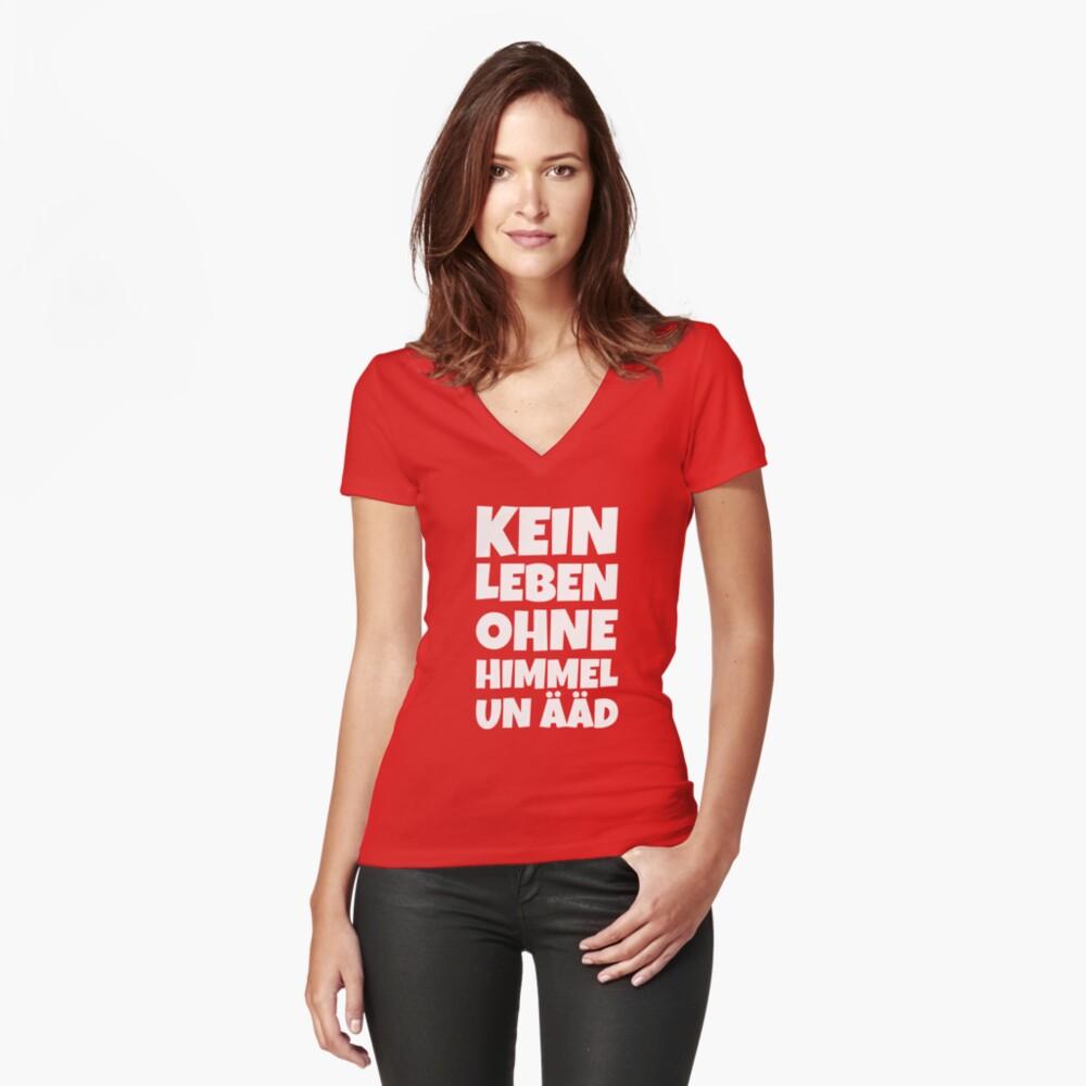 Kein Leben ohne Himmel un Ääd (Weiß) Kölscher Spruch Tailliertes T-Shirt mit V-Ausschnitt