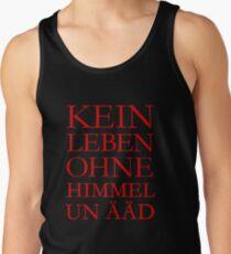 Kein Leben ohne Himmel un Ääd (Rot) Kölscher Spruch aus Köln Tank Top