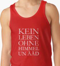 Kein Leben ohne Himmel un Ääd (Weiß) Kölscher Spruch aus Köln Tank Top