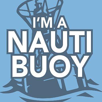 Girls Love Nauti Buoys by seizethejay
