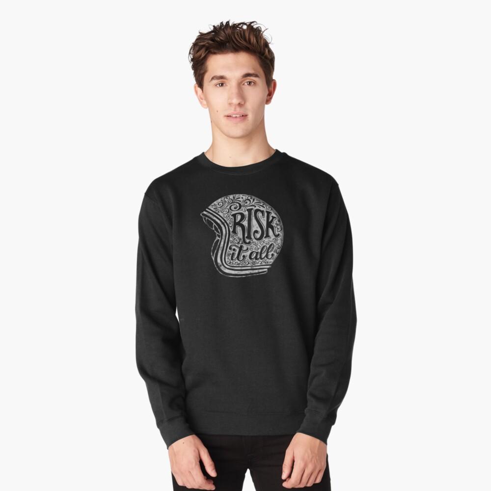 Risk It All Pullover Sweatshirt