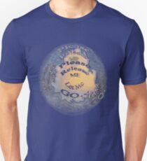 Please Release ME ~ Let me GO ~ Unisex T-Shirt