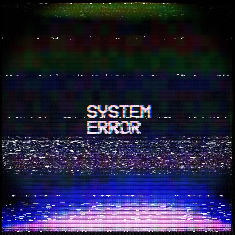System error by textguy