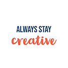 stay creative by IdeasForArtists