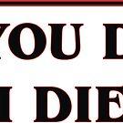 If you die, I die by savagedesigns