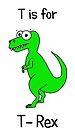 T is for T-Rex by Adrienne Body