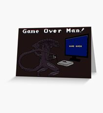 Game Over Man! uhh... xenomorph! Greeting Card
