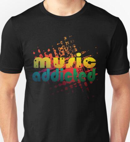 music addicted  T-Shirt