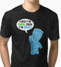 First I'm Sour, Then I'm Sweet Quote Tri-blend T-Shirt