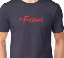 It Follows Unisex T-Shirt