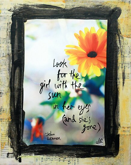 Look for the girl with the sun in her eyes by DanielleQ