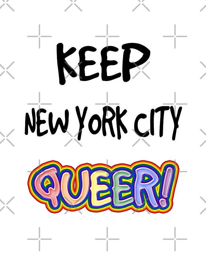Keep New York City Queer! by technoqueer