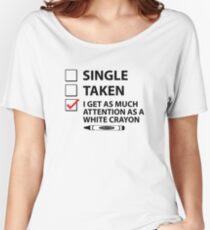 Single Taken White Crayon Women's Relaxed Fit T-Shirt