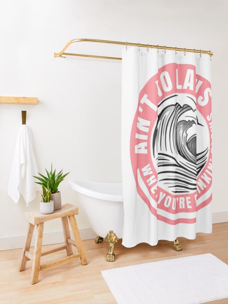 Alternate view of  Ain't no laws when drinking claws Shower Curtain