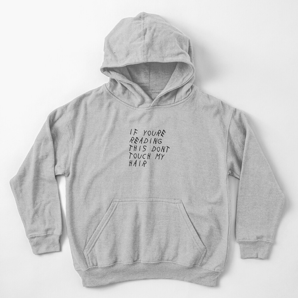 If You're Reading This Don't Touch My Hair Kids Pullover Hoodie