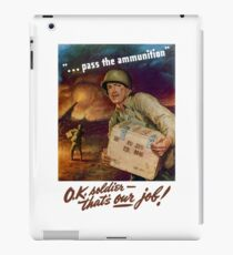 Pass The Ammunition - WWII Propaganda iPad Case/Skin