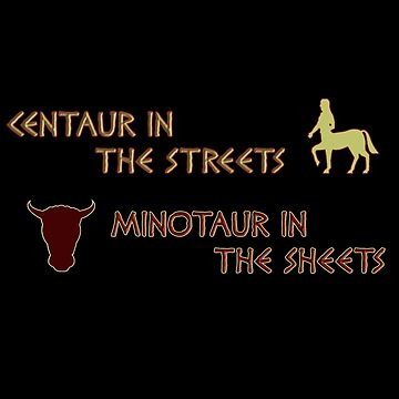 Centaur in the Streets, Minotaur in the Sheets by SCRTSQRL