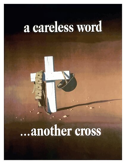 A Careless Word... Another Cross  by warishellstore