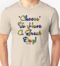 Choose to be Happy ☺ Unisex T-Shirt