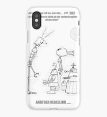 The Robot Forments Rebellion Against The Artist iPhone Case
