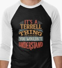 Terrell Name -  Its A Terrell Thing You Wouldnt Understand - Gift For Terrell Baseball ¾ Sleeve T-Shirt