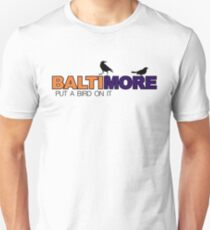 BALTIMORE - put a bird on it T-Shirt