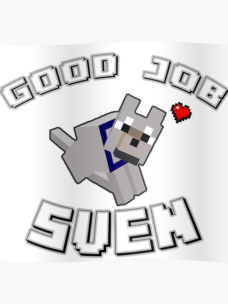 Good job sven! Pewdiepie Minecraft series merch | Poster