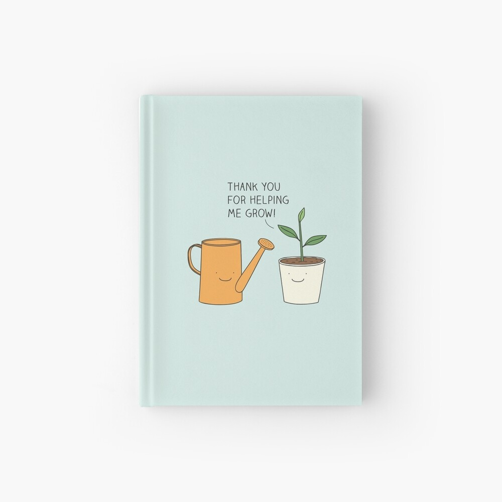 Thank you for helping me grow! Hardcover Journal