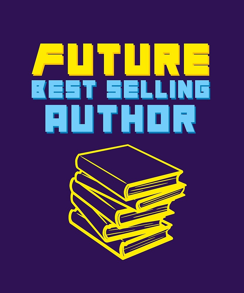 Future Best Selling Author by huxdesigns