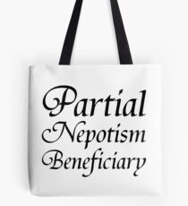 Partial Nepotism Beneficiary Tote Bag