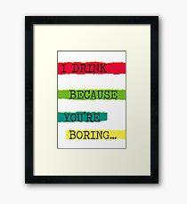 BORING!!! Framed Print