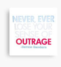 """Never Ever Lose Your Sense of Outrage"" -Bernie Sanders Canvas Print"