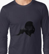 Omar is comin' Long Sleeve T-Shirt