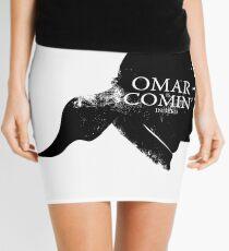Omar is comin' Mini Skirt