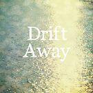 Drift Away by Vintageskies