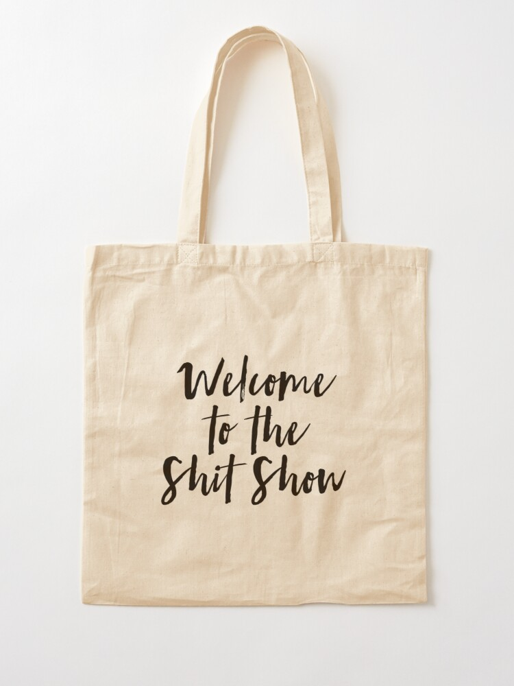Alternate view of Welcome to the Shit Show Tote Bag