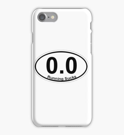 0.0 Running Sucks. iPhone Case/Skin
