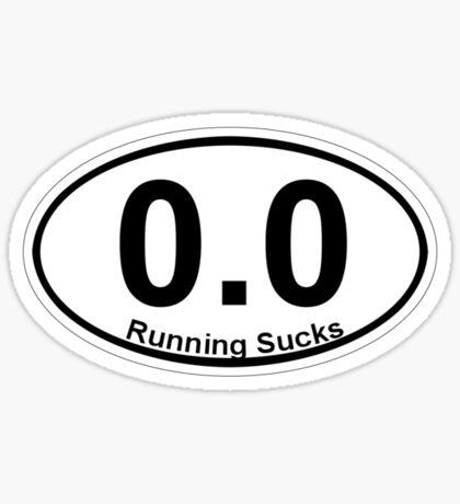 0.0 Running Sucks. Sticker