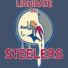 liquidate the steelers! by trashguts