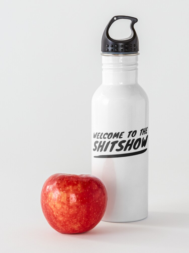 Alternate view of Welcome to the SHITSHOW Water Bottle