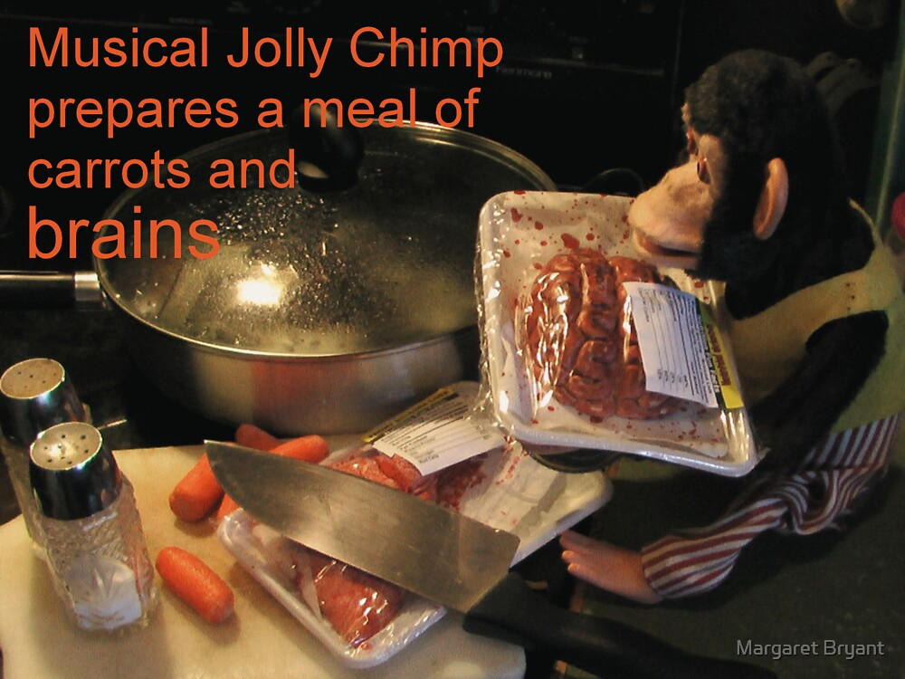 Musical Jolly Chimp Prepares a Meal of Brains by Margaret Bryant
