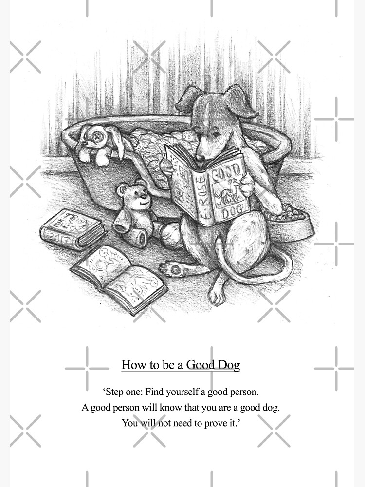 How To Be A Good Dog by elspethrose