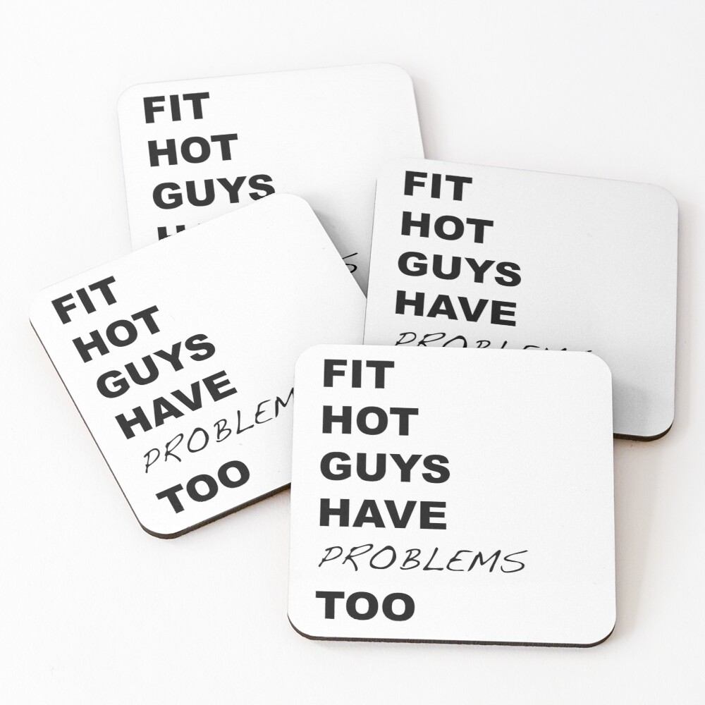 Fit Hot Guys have Problems Too Crazy Ex-Girlfriend Fan Art Coasters (Set of 4)